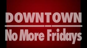 No More Fridays - Downtown